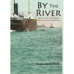 By the River: New Poetry and Prose from the River Narrows